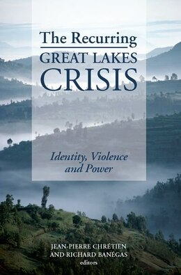 Book Recurring Great Lakes Crisis: Identity Violence and Power by JEAN-PIERRE CHRETIEN
