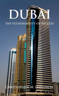Book Dubai: The Vulnerability of Success by Christopher Davidson