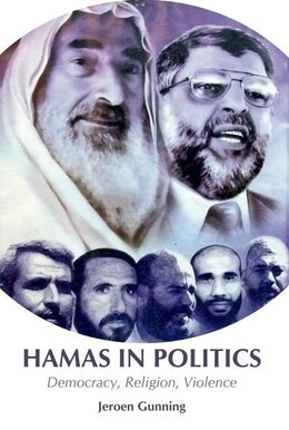 Book Hamas in Politics: Democracy, Religion, Violence by Jeroen Gunning