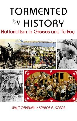 Book Tormented by History: Nationalism in Greece and Turkey by Umut Ozkirimli