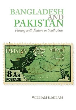 Book Bangladesh and Pakistan: Flirting with Failure in South Asia by William B. Milam