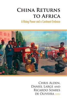 Book China Returns to Africa: A Rising Power and a Continent Embrace by Christopher Alden