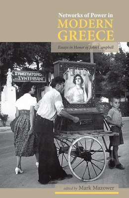 Book Networks of Power in Modern Greece by Mark Mazower