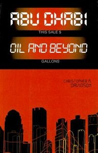 Book Abu Dhabi: Oil and Beyond by Christopher Davidson
