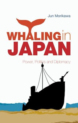 Book Whaling in Japan: Power, Politics and Diplomacy by Jun Morikawa