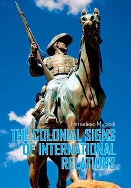 Book Colonial Signs of International Relations by Himadeep Muppidi