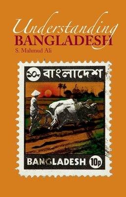 Book Understanding Bangladesh by S. Mahmud Ali