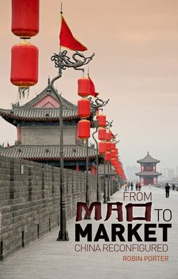 Book From Mao to Market: China Reconfigured by Robin Porter