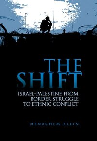 The Shift: Israel-Palestine from Border Struggle to Ethnic Conflict