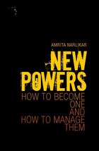 New Powers: How to Become One and How to Manage Them