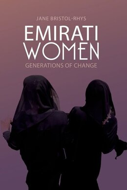 Book Emirati Women: Generations of Change by Jane Bristol-Rhys
