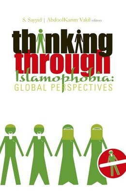 Book Thinking Through Islamophobia: Global Perspectives by Salman Sayyid