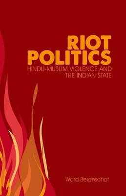 Book Riot Politics: Hindu-Muslim Violence and the Indian State by Ward Berenschot
