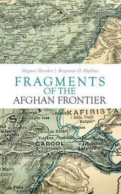 Book Fragments of the Afghan Frontier by Magnus Marsden
