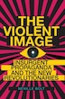 Violent Image: Insurgent Propaganda and the New Revolutionaries by Neville Bolt