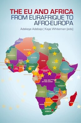 Book EU and Africa: From Eurafrique to Afro-Europa by Adekeye Adebajo