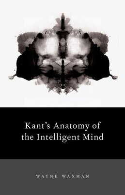Book Kants Anatomy of the Intelligent Mind by Wayne Waxman