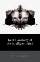 Kants Anatomy of the Intelligent Mind