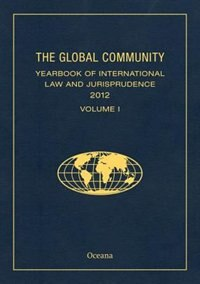 Book The Global Community Yearbook of International Law and Jurisprudence 2012 by Giuliana Ziccardi Capaldo