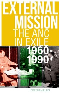 External Mission: The ANC in Exile, 1960-1990