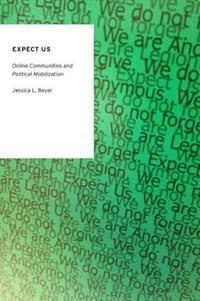 Book Expect Us: Online Communities and Political Mobilization by Jessica L. Beyer