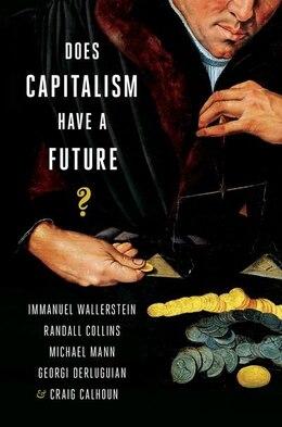 Book Does Capitalism Have a Future? by Georgi Derleugian