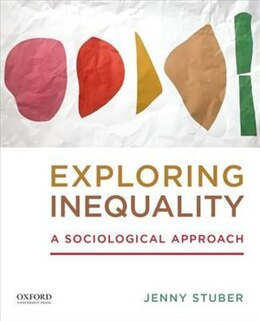 Book Exploring Inequality: A Sociological Approach by Jenny Stuber
