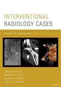 Book Interventional Radiology Cases by Anne M. Covey