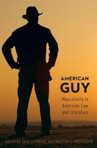 Book American Guy: Masculinity in American Law and Literature by Saul Levmore