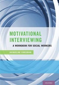 Book Motivational Interviewing: A Workbook for Social Workers by Jacqueline Corcoran