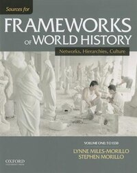 Sources for Frameworks of World History: Volume 1: To 1550