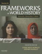 Sources for Frameworks of World History: Volume 2: Since 1350