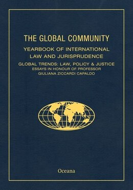 Book THE GLOBAL COMMUNITY YEARBOOK OF INTERNATIONAL LAW AND JURISPRUDENCE: Global Trends: Law, Policy… by M. Cherif Bassiouni