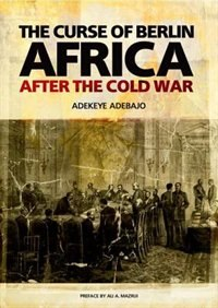 Book Curse of Berlin: Africa After the Cold War by Adekeye Adebajo