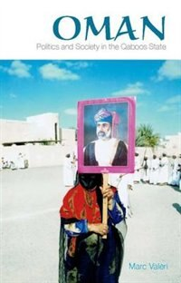 Book Oman: Politics and Society in the Qaboos State by Marc Valeri