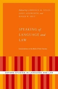 Book Speaking of Language and Law: Conversations on the Work of Peter Tiersma by Lawrence Solan