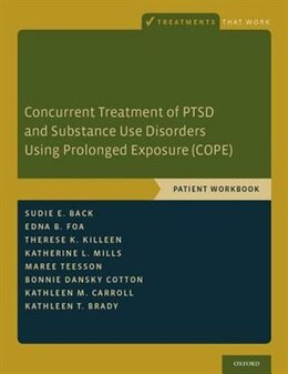 Book Concurrent Treatment of PTSD and Substance Use Disorders Using Prolonged Exposure (COPE): Patient… by Sudie E. Back