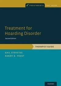 Book Treatment for Hoarding Disorder: Therapist Guide by Gail Steketee