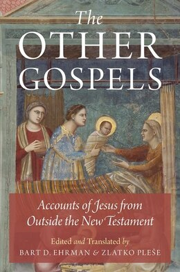Book The Other Gospels: Accounts of Jesus from Outside the New Testament by Bart D. Ehrman