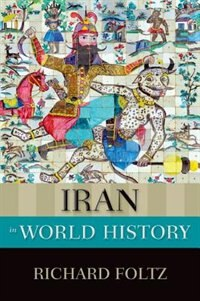 Book Iran in World History by Richard Foltz