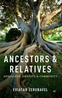 Book Ancestors and Relatives: Genealogy, Identity, and Community by Eviatar Zerubavel