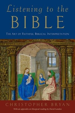 Book Listening to the Bible: The Art of Faithful Biblical Interpretation by Christopher Bryan