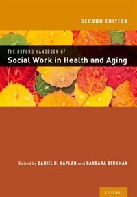 Book The Oxford Handbook of Soial Work in Health and Aging by Daniel Kaplan