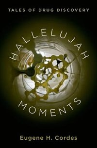 Book Hallelujah Moments: Tales of Drug Discovery by Eugene H. Cordes