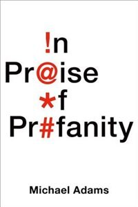 Book In Praise of Profanity by Michael Adams