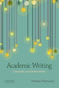 Book Academic Writing: Concepts and Connections by Teresa Thonney