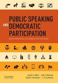 Book Public Speaking and Democratic Participation: Speech, Deliberation, and Analysis in the Civic Realm by Jennifer Y. Abbott