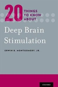 Book Twenty Things to Know about Deep Brain Stimulation by Erwin B. Montgomery