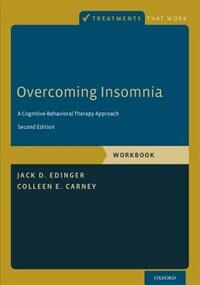 Book Overcoming Insomnia: A Cognitive-Behavioral Therapy Approach, Workbook by Jack D. Edinger