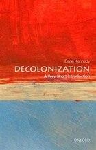 Decolonization: A Very Short Introduction